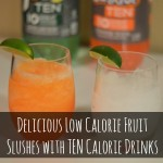 Delicious Low Calorie Fruit Slushes with Ten Calorie Drinks | Craft Dictator